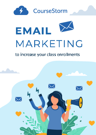 Read Email Marketing to Increase Your Class Enrollments, a CourseStorm guide